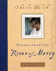 Stones from the River of Mercy: A Spiritual Journey   -              By: Sheila Walsh