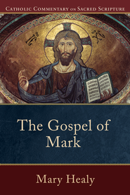 Gospel of Mark, The - eBook  -     Edited By: Peter S. Williamson, Mary Healy     By: Mary Healy