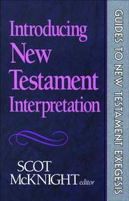 Introducing New Testament Interpretation - eBook  -     By: Scot McKnight
