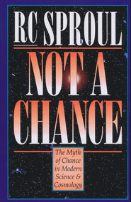 Not a Chance: The Myth of Chance in Modern Science and Cosmology - eBook  -     By: R.C. Sproul