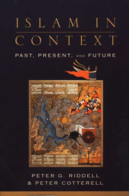 Islam in Context: Past, Present, and Future - eBook  -     By: Peter G. Riddell, Peter Cotterell