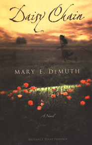 Daisy Chain, Defiance, Texas Series #1   -     By: Mary E. DeMuth