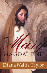 Mary Magdalene: A Novel - eBook  -     By: Diana Wallis Taylor