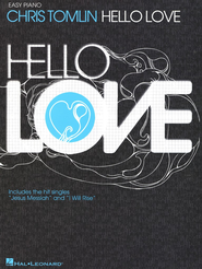 Hello, Love (Easy Piano)   -     By: Chris Tomlin