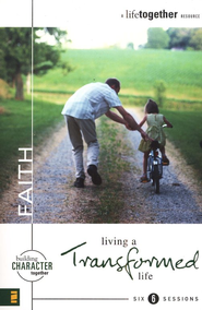 Faith: Living a Transformed Life - eBook  -     By: Brett Eastman, Dee Eastman, Todd Wendorff, Denise Wendorff