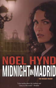 Midnight in Madrid, Russian Trilogy Series #2   -              By: Noel Hynd