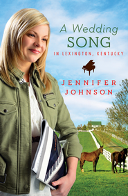 A Wedding Song in Lexington, Kentucky - eBook  -     By: Jennifer Johnson