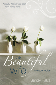 The Beautiful Wife Mentor's Guide - eBook  -     By: Sandy Ralya