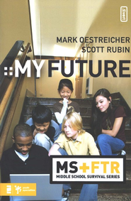 My Future, Middle School Survival Series   -     By: Scott Rubin, Mark Oestreicher