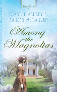 Among the Magnolias - eBook  -     By: Diane T. Ashley, Aaron McCarver