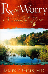 Rx For Worry: A Thankful Heart - eBook  -     By: James P. Gills