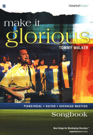 Make It Glorious, Songbook   -     By: Tommy Walker