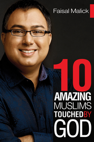 10 Amazing Muslims Touched by God - eBook  -     By: Faisal Malick