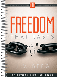 Freedom That Lasts &#153 Spritual Life Journal   -     By: Jim Berg