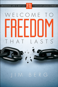 Welcome to Freedom That Lasts &#153    -     By: Jim Berg