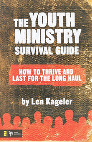 The Youth Ministry Survival Guide: How to Thrive and Last for the Long Haul - eBook  -     By: Len Kageler