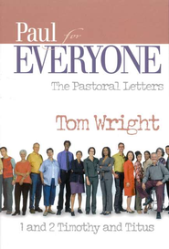 Paul for Everyone: The Pastoral Letters (original cover)    -     By: Tom Wright