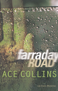 Farraday Road, Lije Evans Mysteries Series #1   -              By: Ace Collins