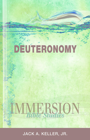 Immersion Bible Studies - Deuteronomy - eBook  -     By: Jack A. Keller Jr.