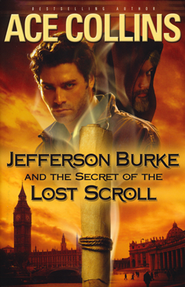 Jefferson Burke and the Secret of the Lost Scroll  -              By: Ace Collins