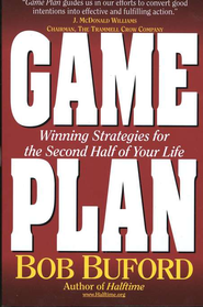 Game Plan: Winning Strategies for the Second Half of Your Life - eBook  -     By: Bob Buford