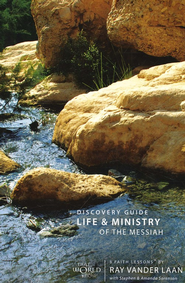 Life & Ministry Of The Messiah Discovery Guide, Faith Lessons  Volume 3  -     By: Ray Vander Laan, Stephen Sorenson, Amanda Sorenson