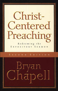 Christ-Centered Preaching, 2nd Edition  -     By: Bryan Chapell