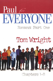 Paul for Everyone: Romans, Part 1 Chapters 1-8 (original  cover)    -              By: Tom Wright