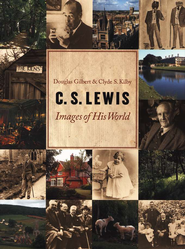 C.S. Lewis: Images of His World   -     By: Douglas Gilbert, Clyde S. Kilby