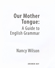 Our Mother Tongue: A Guide to English Language (Answer Key)  -     By: Nancy Wilson