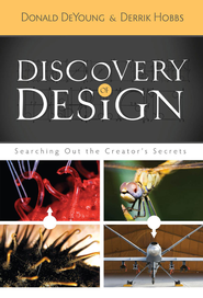 Discovery of Design: Searching Out the Creator's Secrets - eBook  -     By: Dr. Donald DeYoung, Derrik Hobbs