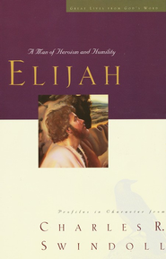 Great Lives: Elijah: A Man of Heroism and Humility  -     By: Charles R. Swindoll
