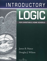 Introductory Logic, Student Text, 4th Edition   -     By: Douglas Wilson, James Nance