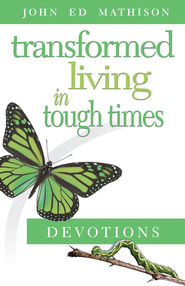 Transformed Living in Tough Times Devotions - eBook  -     By: John Ed Mathison, Ella Robinson