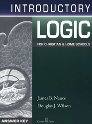 Introductory Logic Answer Key, 4th Edition   -     By: Douglas Wilson, James Nance