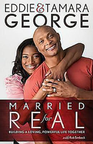 Married for Real: Building a Loving, Powerful Life Together - eBook  -     By: Eddie George, Tamara George