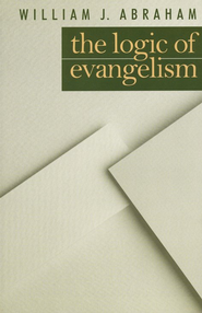 Logic of Evangelism,    -              By: William J. Abraham