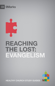 Reaching the Lost: Evangelism - eBook  -     By: Bobby Jamieson