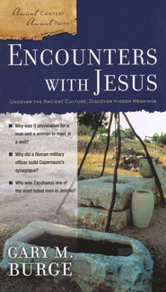 Encounters with Jesus  -              By: Gary Burge
