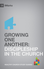 Growing One Another: Discipleship in the Church - eBook  -     By: Bobby Jamieson