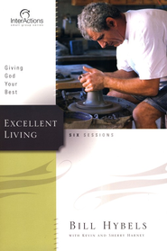 Interactions: Excellent Living  -     By: Bill Hybels, Kevin Harney, Sherry Harney