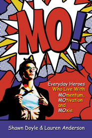 MO!: Live with Momentum, Motivation, and Moxie - eBook  -     By: Shawn Doyle