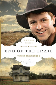End of the Trail / New edition - eBook  -     By: Vickie McDonough