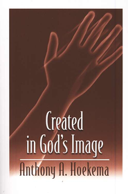 Created in God's Image   -              By: Anthony Hoekema