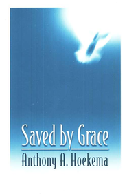 Saved by Grace     -     By: Anthony Hoekema