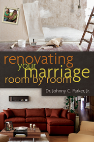Renovating Your Marriage Room by Room / New edition - eBook  -     By: Johnny Parker
