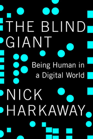The Blind Giant: Being Human in a Digital World - eBook  -     By: Nick Harkaway