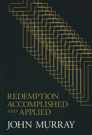Redemption, Accomplished and Applied   -     By: John Murray