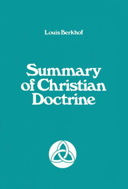 Summary of Christian Doctrine   -     By: Louis Berkhof