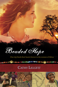 Beaded Hope - eBook  -     By: Cathy Liggett